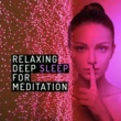 Relaxing Meditation for Deep Sleep