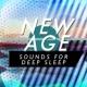 New Age Deep Sleep New Age Sounds for Deep Sleep