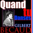 Gilbert Bécaud Quand Tu Danses