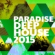 Deep House Essentials Paradise Deep House 2015