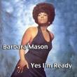Barbara Mason Yes, I'm Ready