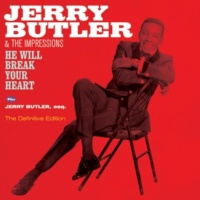 Jerry Butler He Will Break Your Heart + Jerry Butler, Esq. (Bonus Track Version)