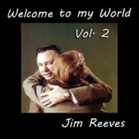 Jim Reeves Welcome to My World, Vol. 2