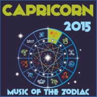 Zodiac Tribe Capricorn 2015: Music of the Zodiac Featuring Astrology Songs for Meditation and Visualization for Your Horoscope Sign