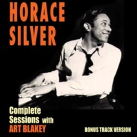 Horace Silver/Art Blakey Complete Sessions with Art Blakey (Bonus Track Version)