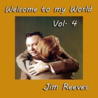 Jim Reeves Welcome to My World, Vol. 4