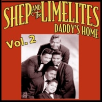 Shep & the Limelites Daddy's Home, Vol. 2