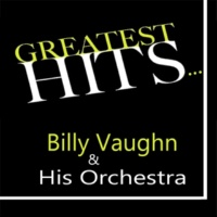 Billy Vaughn & His Orchestra Greatest Hits...