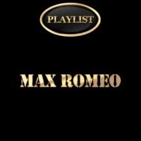 Max Romeo Max Romeo Playlist