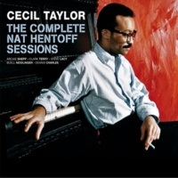 Cecil Taylor The Complete Nat Hentoff Sessions (feat. Archie Shepp) [Bonus Track Version]