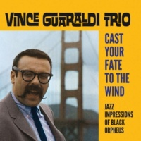 Vince Guaraldi Cast Your Fate to the Wind: Jazz Impressions of Black Orpheus (Bonus Track Version)