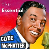 Clyde McPhatter The Essential Clyde McPhatter