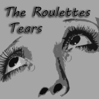 The Roulettes Tears