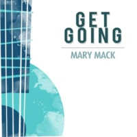 Mary Mack Get Going