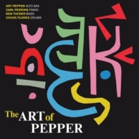 Art Pepper/Carl Perkins/Ben Tucker/Chuck Flores The Art of Pepper (feat. Carl Perkins, Ben Tucker & Chuck Flores) [Bonus Track Version]
