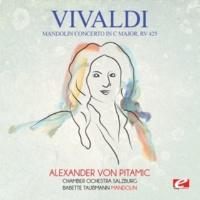 Chamber Ochestra Salzburg,Alexander von Pitamic&Babette Taubmann Vivaldi: Mandolin Concerto in C Major, RV 425 (Digitally Remastered)