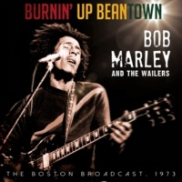 Bob Marley and the Wailers Burnin' up Beantown