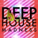 Deep House Beats Deep House Madness
