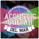 Soft Guitar Music,Guitar del Mar&Guitar Masters Acoustic Guitar Del Mar