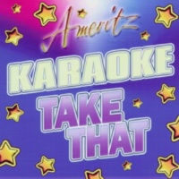 Karaoke - Ameritz Karaoke: Take That