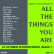 Various Artists All the Things You Are (20 Different Interpretations) Volume 3
