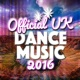 Dance Music 2016 Official Uk Dance Music 2016