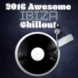 2015 Ibiza Chillout 2016 Awesome Ibiza Chillout