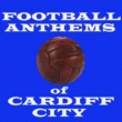 Various Artists Football Anthems of Cardiff City