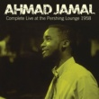 Ahmad Jamal Complete Live at the Pershing Lounge 1958 (Bonus Track Version)