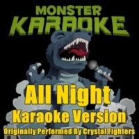 Monster Karaoke All Night (Originally Performed By Crystal Fighters) [Full Vocal Version]