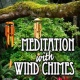 Music for Meditation Clear Ring of Brass Wind Chimes for Peaceful Contemplation