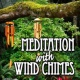 Music for Meditation Meditation with Wind Chimes