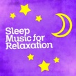 Relax for Life,Relax Music Temple&Sleep Music Sleep Music for Relaxation