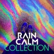 Rain Sounds Nature Collection Rain Calm Collection