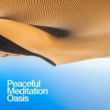Meditation Oasis Peaceful Meditation Oasis