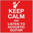 J.W. Dearth III Keep Calm & Listen to Acoustic Guitar