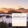 Deep Sleep Meditation Delicate Deep Sleep Meditation