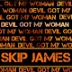 Skip James Devil Got My Woman
