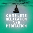 Chinese Relaxation and Meditation,Reiki Tribe&Yoga Tribe Complete Relaxation and Meditation