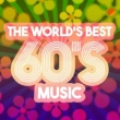 Various Artists The World's Best 60's Music