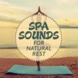 Sounds of Nature Relaxation Spa Sounds for Natural Rest