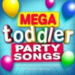 Nursery Rhymes Music Mega Toddler Party Songs - The Perfect Soundtrack for Children's Parties, Playtime & Sing-a-Longs