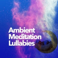 Lullabies for Deep Meditation Nirvana