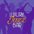 Jazz Bar Chillout Luxury Jazz Bar