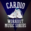 Gym Workout Music Series Cardio Workout Music Series