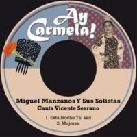 Miguel Manzanos Y Sus Solistas&Vicente Serrano Mujeres