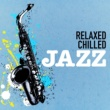 The Chillout Players Relaxed Chilled Jazz