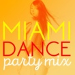 Massive Dance Hits Miami Dance Party Mix