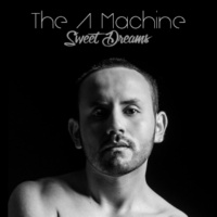 The A Machine Sweet Dreams
