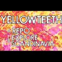 Yellowteeth Explore Scandinavia
